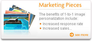 Marketing Products - The benefits of 1-to-1 image personalization include: - Increased response rate - increased sales...